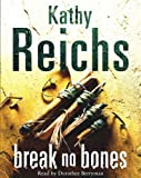 Kathy Reichs Break No Bones: (Temperance Brennan 9)