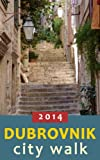img - for Dubrovnik City Walk 2014 - Palaces, Streets and Squares book / textbook / text book