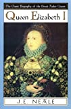 Queen Elizabeth I (0897333624) by Neale, J. E.