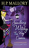 Something Witchy This Way Comes (Jolie Wilkins Book 5)