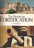 The History of Fortification (0856130281) by Ian V. Hogg