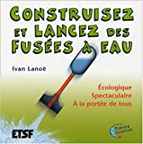 Construisez et lancez vos fuses  eau : tude, construction et lancement