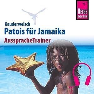 Patois für Jamaika (Reise Know-How Kauderwelsch AusspracheTrainer) Hörbuch