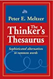 The Thinker\'s Thesaurus: Sophisticated Alternatives To Common Words