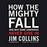 img - for How the Mighty Fall: And Why Some Companies Never Give In book / textbook / text book