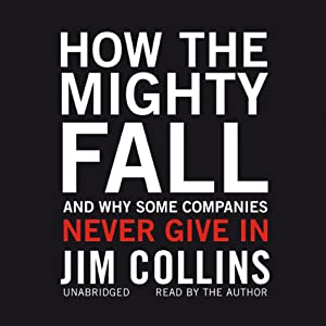 How the Mighty Fall: And Why Some Companies Never Give In Audiobook