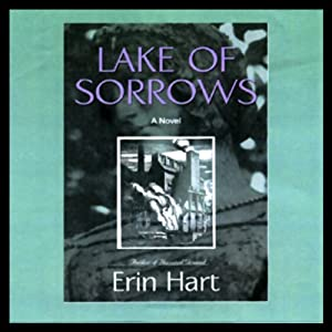 Lake of Sorrows: A Novel | [Erin Hart]