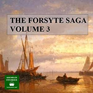 The Forsyte Saga, Volume 3 | [John Galsworthy]