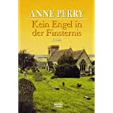 "Kein Engel in der Finsternis: Kriminalromanvon ""Anne Perry"""