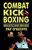 Combat Kick Boxing: A Framework for Success (Martial Arts)