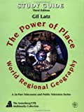 The Power of Place , Study Guide: World Regional Geography