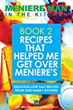 Meniere Man In The Kitchen. Recipes That Helped Me Get Over Menieres.: More taste. Less salt. Delicious Low Salt Recipes