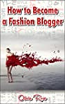 How to Become a Fashion Blogger (Engl...