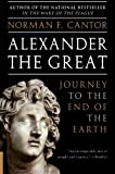 Alexander the Great: Journey to the End of the Earth (006057013X) by Cantor, Norman F.