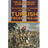 The National Army Museum Book of the Turkish Front 1914-18: The Campaigns at Gallipoli, in Mesopotamia and in Palestine (Pan Grand Strategy Series)by Michael Carver