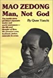 img - for Mao Zedong: Man, Not God 1st Edition by Quan Yanchi (1992) Paperback book / textbook / text book