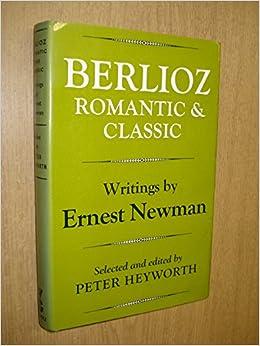 Berlioz, Romantic and Classic