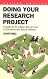 DOING YOUR RESEARCH PROJECT: A GUIDE FOR FIRST-TIME RESEARCHERS IN EDUCATION AND SOCIAL SCIENCE (2ND EDITION) Judith Bell