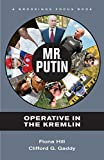 Mr. Putin: Operative in the Kremlin (Brookings FOCUS Books)