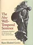 The New Well Tempered Sentence: A Punctuation Handbook for the Innocent, the Eager, and the Doomed