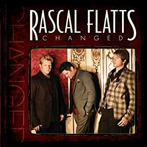 Rascal Flatts – Changed
