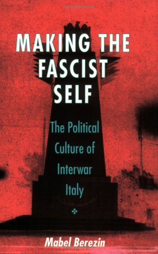 Making the Fascist Self: The Political Culture of...
