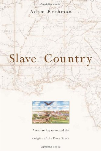 Slave Country: American Expansion and the Origins of the...