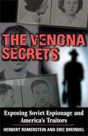 Venona Secrets : Exposing Soviet Espionage and Americas Traitors, HERBERT ROMERSTEIN, ERIC BREINDEL