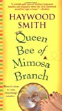 Queen Bee of Mimosa Branch (0312989393) by Smith, Haywood