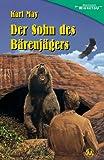 Der Sohn des Bärenjägers: Erzählung aus