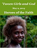 img - for 'Tween Girls and God - Heroes of the Faith book / textbook / text book