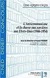 img - for L'Anticommunisme Et La Chasse Aux Sorcieres Aux Etats-Unis (1946-1954) (Collection Cned Didier Concours) (French Edition) book / textbook / text book