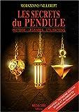 echange, troc Morazzano, Jacques de Villerupt - Les secrets du pendule : Histoire, légendes, utilisations