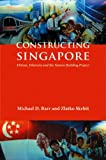 img - for Constructing Singapore: Elitism, Ethnicity and the Nation-Building Project, Simultaneous Edition (Democracy in Asia) book / textbook / text book