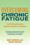 Overcoming Chronic Fatigue: A Self-help Guide to Using Cognitive Behavioral Techniques