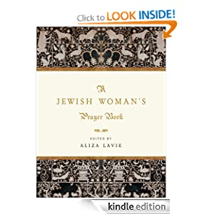 A Jewish Woman S Prayer Book Kindle Edition By Aliza