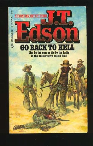Go Back To Hell, J. T. Edson