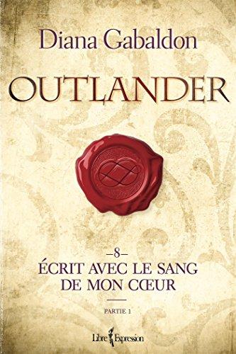 Outlander V.08 Partie 1 : Ecrit avec le Sang de Mon Coeur