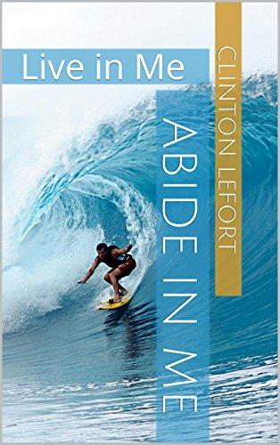 Abide in Me: Live in Me PDF