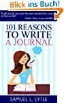 101 Reasons to Write a Journal (Engli...