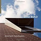 img - for Atelier BUILD (Architectural Signatures Canada) book / textbook / text book