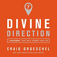 Divine Direction: 7 Decisions That Will Change Your Life Audiobook by Craig Groeschel Narrated by Van Tracy
