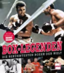 Box-Legenden: Die ber�hmtesten Boxer...