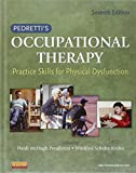 img - for Pedretti's Occupational Therapy: Practice Skills for Physical Dysfunction, 7e (Occupational Therapy Skills for Physical Dysfunction (Pedretti)) book / textbook / text book