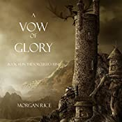 A Vow of Glory: The Sorcerer's Ring, Book 5 | [Morgan Rice]