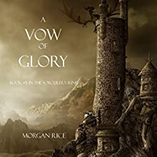 A Vow of Glory: The Sorcerer's Ring, Book 5 (       UNABRIDGED) by Morgan Rice Narrated by Wayne Farrell