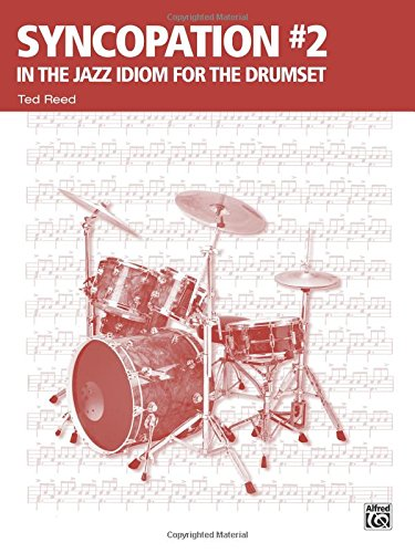 Syncopation No. 2: In the Jazz Idiom for the Drum Set (Ted Reed Publications), by Ted Reed