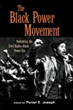The Black Power Movement: Rethinking the Civil Rights-Black Power Era