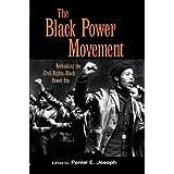 The Black Power Movement: Rethinking the Civil Rights-Black Power Era ~ Peniel E. Joseph