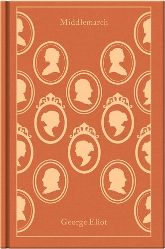 Middlemarch (A Penguin Classics Hardcover)